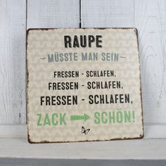 """Metallschild quadratisch """"Raupe müsste man sein…"""""""