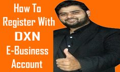 lambaysuhail: HOW TO REGISTER WITH DXN E-BUSINESS ACCOUNT