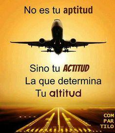 No es tu aptitud sino tu #actitud la que determina tu #altitud ¡Buenas noches!
