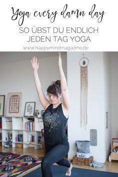 Yoga every damn day funktioniert für dich irgendwie nicht? So klappt es mit dem jeden Tag Yoga üben! #yogapraxis #yoga