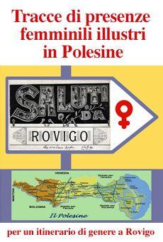 Tracce di presenze femminili illustri in Polesine ...per un itinerario di genere a Rovigo - 6-11 dicembre 2014 - Pescheria Nuova - Sala Brigo - Rovigo (RO)