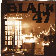 From NYPL's Blogs - Great Albums You Might Have Missed: Black 47's Fire of Freedom (1993) http://www.nypl.org/blog/2014/03/5/great-albums-you-might-have-missed-black-47s-fire-freedom-1993