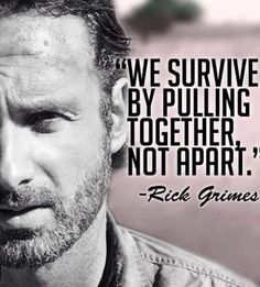 "Rick Grimes ~ The Walking Dead Sounds a lot like ""Live together, Die alone"""
