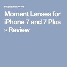 Now make the most of your new iPhone's photography skills with the Moment Lenses for iPhone 7 and 7 Plus. Although the lenses work, the application is Moment Lens, 7 Plus, Iphone Photography, New Iphone, 7 And 7, Lenses, In This Moment
