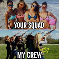 Your squad, My Crew! #countrygirl #guns #pretty