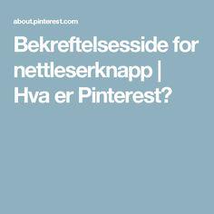 Bekreftelsesside for nettleserknapp | Hva er Pinterest?