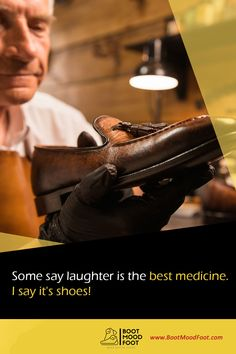 Some say laughter is the best medicine. I say it's shoes! #bootmoodfoot #shoeslover #quoteoftheday Quote Of The Day, Laughter, Medicine, Good Things, Mood, Sayings, Leather, Shoes, Zapatos