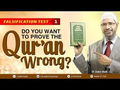 FALSIFICATION TEST - 1 | DO YOU WANT TO PROVE THE QUR'AN WRONG? - DR ZAKIR NAIK - YouTube
