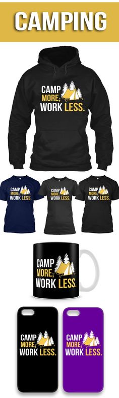 Camp More, Work Less! Click The Image To Buy It Now or Tag Someone You Want To Buy This For.  #camping