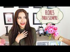 REGALA FLORES QUE DUREN PARA SIEMPRE ♥ - Yuya - YouTube
