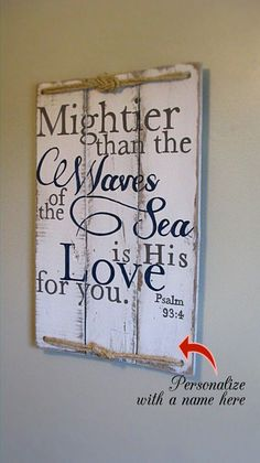 Scripture sign Psalm Mightier than the waves, hand painted onto rustic pallet wood. Psalm * Please see shop announcement for current production time* *This sign can be customized with a name at the bottom.* Size: x 17