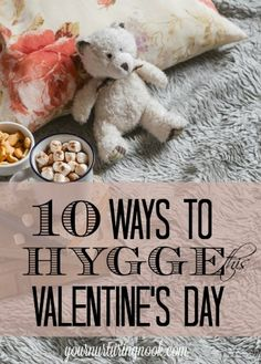 February is the perfect month to not only celebrate the people you love, but also a time to practice some intentional self care. Here are ten easy ways to practice a little self love and hygge this Valentine's Day