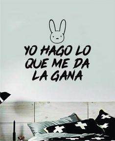 Bad Bunny Yo Hago Lo Que Me Da La Gana YHLQMDLG Wall Decal Home Decor Sticker Vinyl Bedroom Room Quote Spanish Music Reggaeton Girls Funny Teen Lyrics