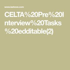 celta pretask Pre-celta course preparation task once accepted onto a celta course, your tutor will send you pre-celta preparation tasks that focus on language these are really important to do.