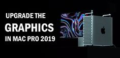 How to Add Extra Graphical Power to Your Mac Pro 2019 - How To Galaxy Apple Menu, Computer Internet, Mac Mini, Mac Pro, New Tricks, New Technology, No Response, News Tips, Ads