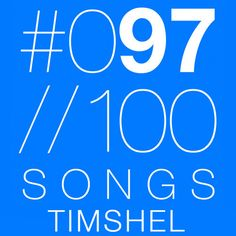 #97 Timshel - Halfway to Anywhere (100 SONGS) by 100 SONGS on SoundCloud 100 Songs, The 100