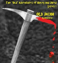 "FREE FREE!! A spooky E-short story for children and the young at heart adult. OLD JACOB (The ""Old"" Adventures of Hailey and Jared Series 1) by Bon Rose,"