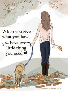 When you love what you have, you have every little thing you need. Change your outlook #positivity #livepositively