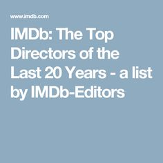 IMDb: The Top Directors of the Last 20 Years - a list by IMDb-Editors