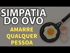 SIMPATIA DO OVO PARA AMARRAR UMA PESSOA - YouTube