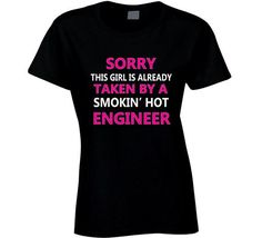 Buy this cool T-Shirt here: https://www.sunfrog.com/Jobs/Limited-edition-TRUST-ME-IM-AN-ENGINEER-Tees.html?53507 Taken By An Engineer T Shirt Engineer t shirt by HappyTeeDay