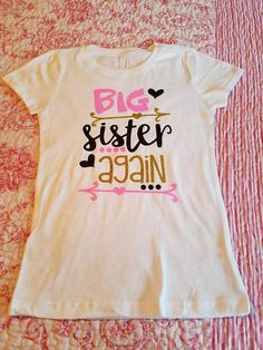 Big Sister Again/ Big Sister/ Pregnancy Announcement Shirt