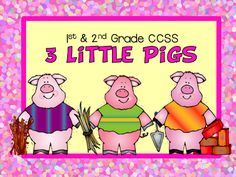 Fairy Tale:  3 Little Pigs - aligned with 1st and 2nd grade Common Core.  Information text center, Add to it story - partner activity, and more.  priced