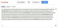 """If you insert the above nonsensical string of characters into Google Translate, set the """"to"""" language to German and press listen, you'll hear a beat boxer. Just copy and paste to try for yourself."""