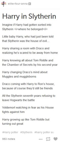 Other than if he had been killed because he was in Slytherin...