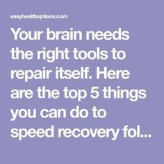 5 steps to speed recovery from concussions and traumatic brain injury Brain Injury Recovery, Brain Injury Awareness, Surgery Recovery, Stroke Recovery, Tramatic Brain Injury, Injury Quotes, Stroke Therapy, Post Concussion Syndrome, Brain Aneurysm