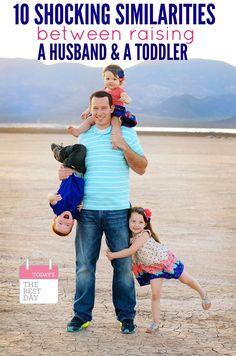 10 Shocking Similarities Between Raising A Husband & A Toddler