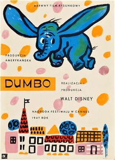 "Author : Anna Huskowska  Poster : ""DUMBO"", 1961  A2 vertical = 16.5"" x 22.8"" (42 x 58 cm), 5-color offset  Value : $ 700  Film : ""Dumbo"", US (Disney - Buena Vista), 1941  Animated feature directed by Ben Sharpsteen & Norman Ferguson"