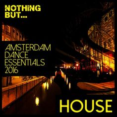 Nothing But Amsterdam Dance Essentials 2016 House Amsterdam, Minimalism, Essentials, Dance, Movies, Movie Posters, House, Dancing, Films