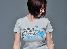 Anything Unrelated to Elephants is Irrelephant t-shirt by Snorg Tees Social Design, Leather Apron, Article Design, Funny Design, Design Humor, T Shirts With Sayings, Funny Tshirts, Funny Tees, Your Style