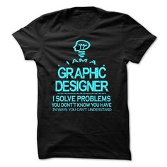 i am a GRAPHIC DESIGNER T-Shirts, Hoodies. ADD TO CART ==► https://www.sunfrog.com/LifeStyle/i-am-a-GRAPHIC-DESIGNER-28666445-Guys.html?id=41382