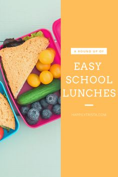 a round up of easy, kid approved school lunches