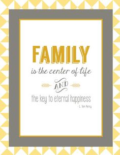 L. Tom Perry 2015 General Conference Printable. Family is the center of life