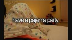 Have a pajama party. ✌️