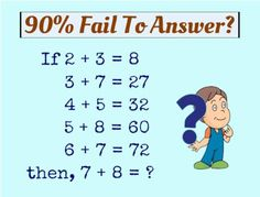 90% Fail To Answer: If 2+3=8, 3+7=27, 4+5=32, 5+8=60 | Fun Things To Do When Bored