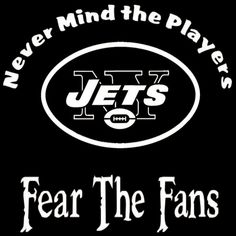 New Custom Screen Printed Tshirt Never Mind The Players Fear Fans New York Jets Seahawks Fans, Seahawks Football, Seattle Seahawks, Nfl Jets, New York Jets Football, Jet Fan, Joe Namath, Custom Screen Printing, Juventus Logo