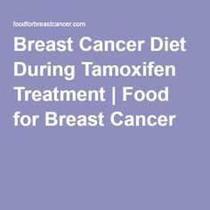 Breast Cancer Diet During Tamoxifen Treatment | Food for Breast Cancer