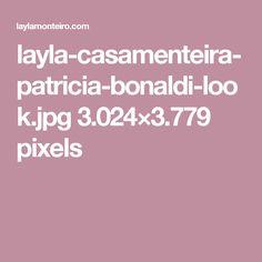 layla-casamenteira-patricia-bonaldi-look.jpg 3.024×3.779 pixels