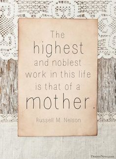25 quotes from LDS leaders on the reverence of motherhood Lds Quotes, Great Quotes, Quotes To Live By, Gospel Quotes, Mormon Quotes, Christ Quotes, Wisdom Quotes, Affirmations, Mothers Day Quotes
