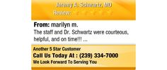The staff and Dr. Schwartz were courteous, helpful, and on time!!!