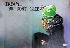 dream...don't sleep
