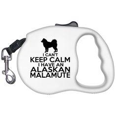 I Cant Keep Calm I Have An Alaskan Malamute Retractable Dog Leashes