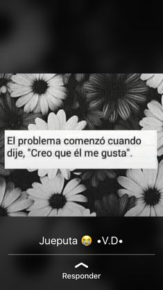 Pvta que sad Sad Quotes, Qoutes, Love Quotes, Still In Love, Sad Love, Cute Spanish Quotes, Midnight Thoughts, Tumblr, Love Messages