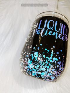 """Black with opal chunky glitter and """"liquid patience"""" decal Diy Tumblers, Personalized Tumblers, Custom Tumblers, Glitter Tumblers, Glitter Wine Glasses, Glitter Cups, Custom Cups, Tumbler Designs, Tumbler Cups"""