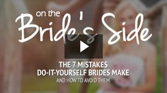 Awesome new website for DIY brides! Videos - On The Brides Side #DIY #Wedding