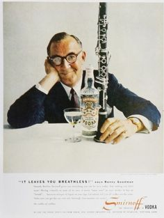 I have an original page from this ad in TIME magazine.  Too bad I can't hang it in my office at school.  Vintage Alcohol Ads of the 1950s - Benny Goodman